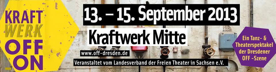 Kraftwerk off/on - Ein Spektakel der Freien Tanz- und Theaterszene Dresden