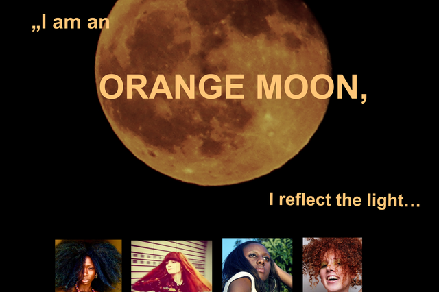 I am an ORANGE MOON, I reflect the light...