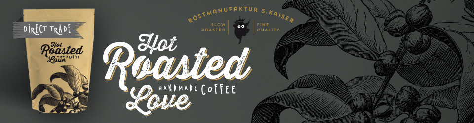 Hot Roasted Love - Die kleine Röstmanufaktur