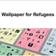 Wallpaper for Refugees (Poster)