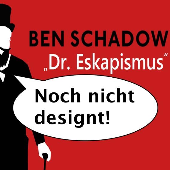 """Ben Schadow """"Dr. Eskapismus"""" T-Shirt"""