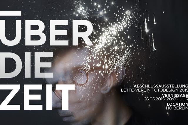 ÜBER DIE ZEIT – Abschlussausstellung Lette Verein