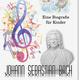 Die Bach-Biografie für Kinder als gedrucktes Buch