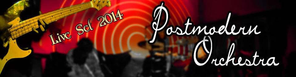 Postmodern Orchestra - LiveSet 2014