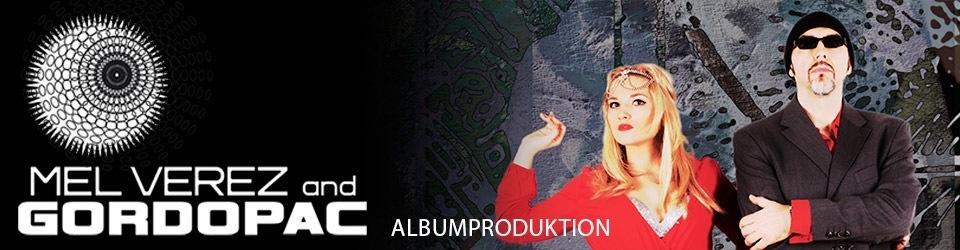 Mel Verez & Gordopac - Albumproduktion