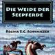 Die Weide der Seepferde, Taschenbuch von der Autorin Regina Schymizcek signiert