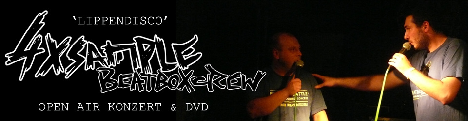 10 Jahre 4xSample Beatboxcrew! Open Air Konzert & DVD