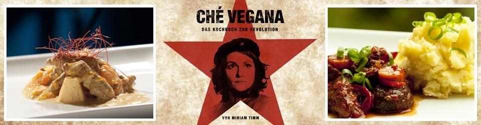 Ché Vegana – Das Kochbuch zur Revolution
