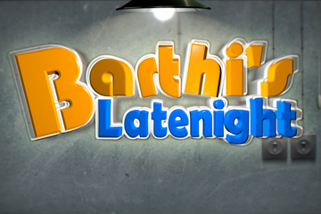 Barthis Latenight - Die neue Art von Entertainment