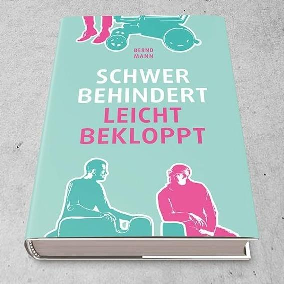 """Buch """"Schwer behindert, Leicht bekloppt"""" von uns signiert"""