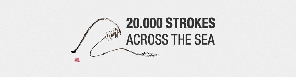 20.000 strokes across the sea