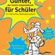 """Buch: """"Günter für Schüler. Ein tierisches Motivationsbuch"""""""