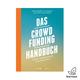 Das Crowdfunding-Handbuch – Ideen gemeinsam finanzieren