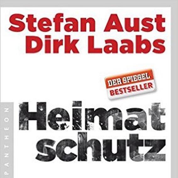 Stefan Aust/Dirk Laabs: Heimatschutz: Der Staat und die Mordserie des NSU