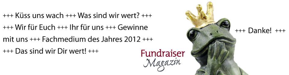 Das sind wir wert! Fundraiser-Magazin - Fachmedium des Jahres 2012?