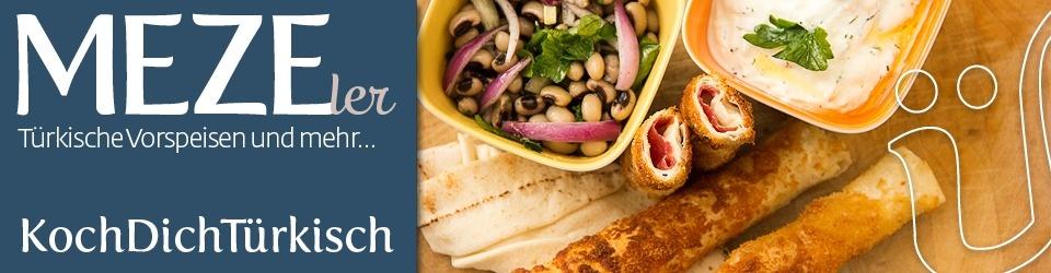 MEZEler, das 2. KochDichTürkisch-Buch mit feinen kleinen Speisen
