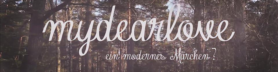 Mydearlove- ein modernes Märchen.
