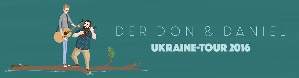 DER DON UND DANIEL – Ukraine-Tour 2016