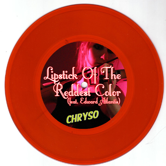 """Lipstick Of The Reddest Color 7"""""""