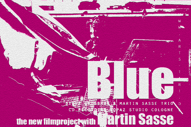 Blue - Filmprojekt mit Pianist Martin Sasse