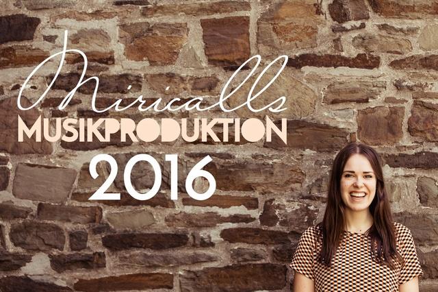 Miricalls - Musikproduktion 2016