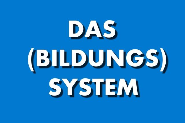 Das (Bildungs-)System Reportage