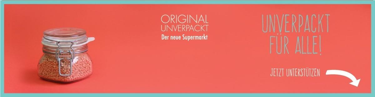Original Unverpackt - der erste Supermarkt ohne Einwegverpackungen