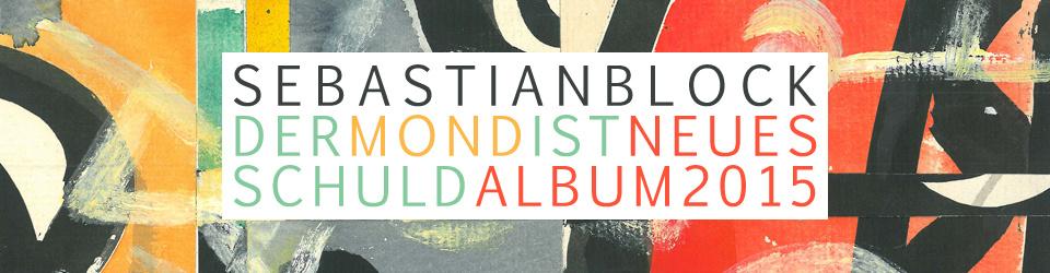 """Sebastian Block """"Der Mond ist schuld"""" Album 2015"""