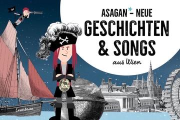 ASAGAN - Neue Geschichte(n) und Songs aus Wien