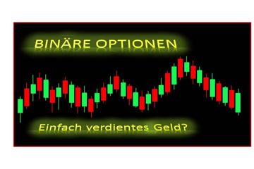 Binäre Optionen - einfach verdientes Geld?