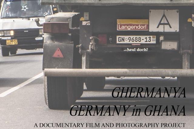 GHERMANYA - GHERMANY in GHANA - Dokumentarfilm-/Fotografieprojekt