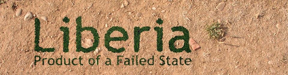 Product of a Failed State - Liberia