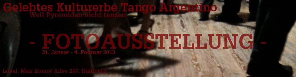 Gelebtes Kulturerbe Tango Argentino / Weil Pyramiden nicht tanzen.