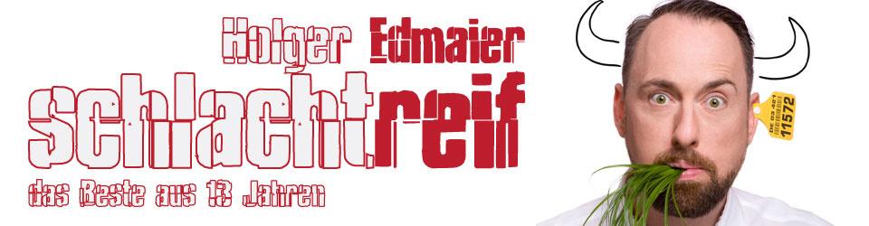 """Holger Edmaier - LiveAlbum """"schlacht.reif - das Beste aus 13 Jahren"""""""