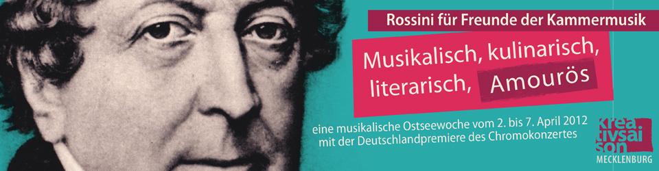 ROSSINI: Musikalisch, kulinarisch, literarisch. Amourös