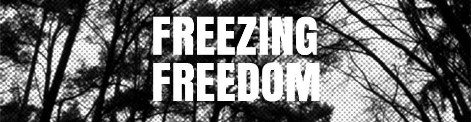 Freezing Freedom