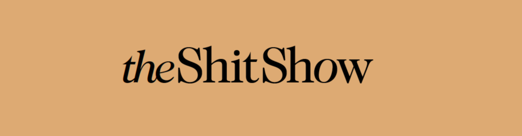 THE SHIT SHOW