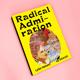 radical admiration - das Buch!