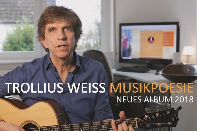 Trollius Weiss: Musikpoesie - Neues Album 2018