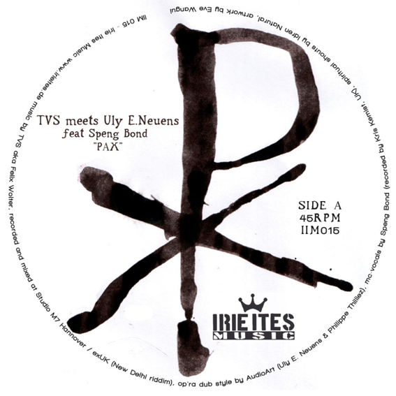 Irie Ites vinyl-single: TVS meets Uly E. Neuens & Hornsman Coyote – Pax/Peace!