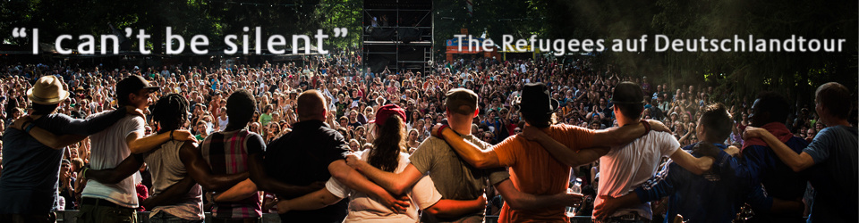 """I CAN´T BE SILENT"" - The Refugees auf Deutschlandtour / Phase 3"