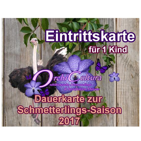 Dauerkarte für 1 Kind (zur Schmetterlings-Saison)