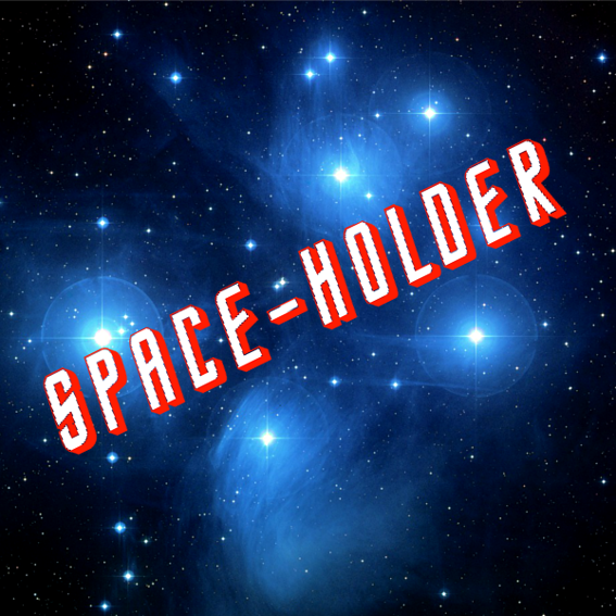< SPACE - HOLDER >