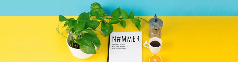 N#MMER - Das Magazin für Autisten, AD(H)Sler und Astronauten