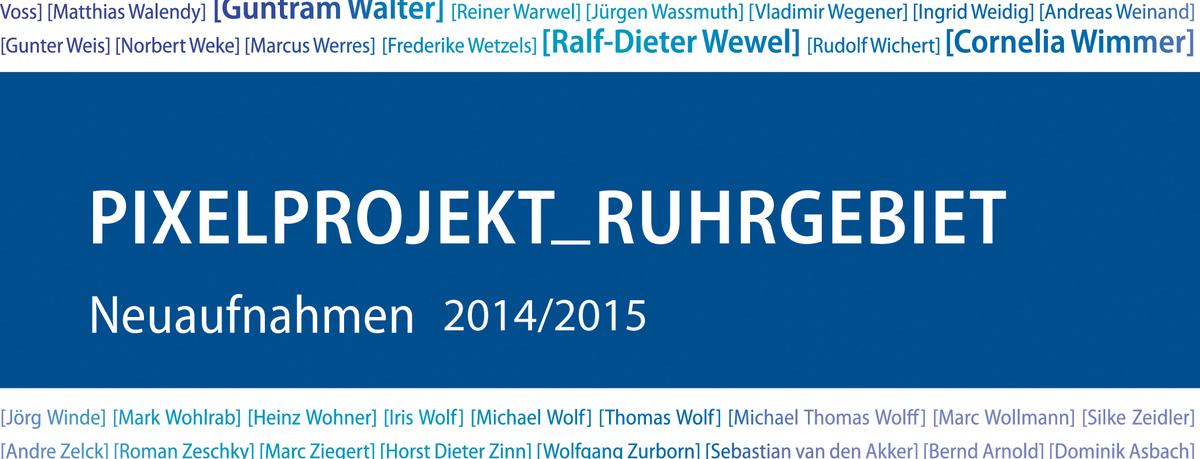 Katalog Pixelprojekt_Ruhrgebiet - Neuaufnahmen 2014/2015