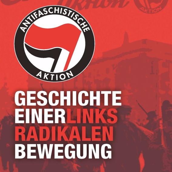 Buch: Antifaschistische Aktion - Geschichte einer Linksradikalen Bewegung