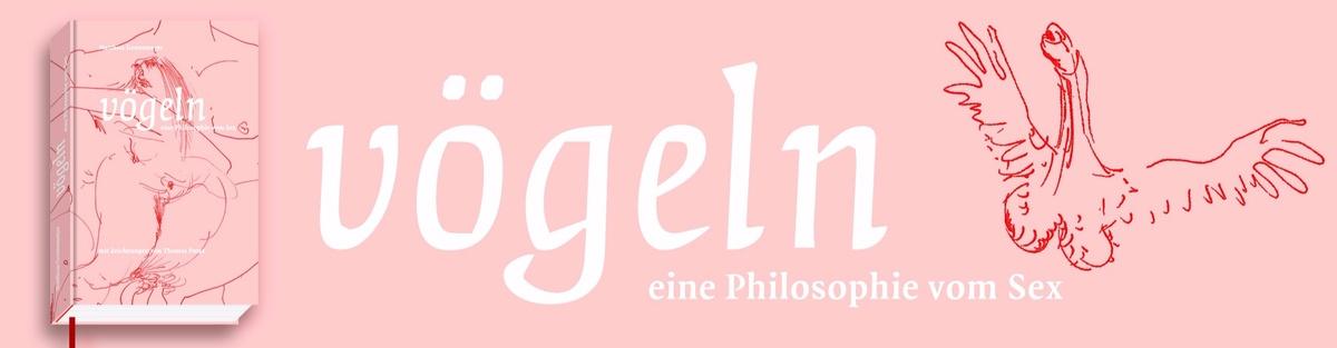vögeln – eine Philosophie vom Sex