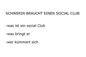 Ein social Club für Schwerin!