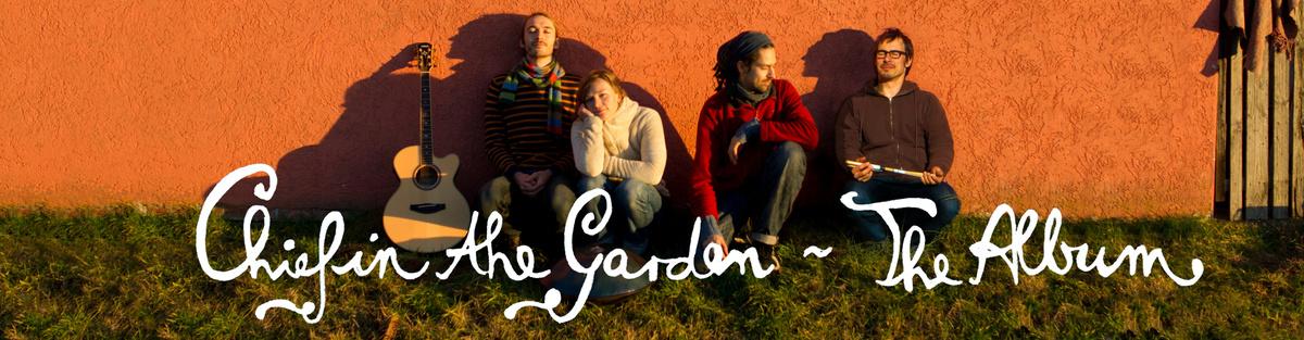 Albumproduktion von Chief in the Garden
