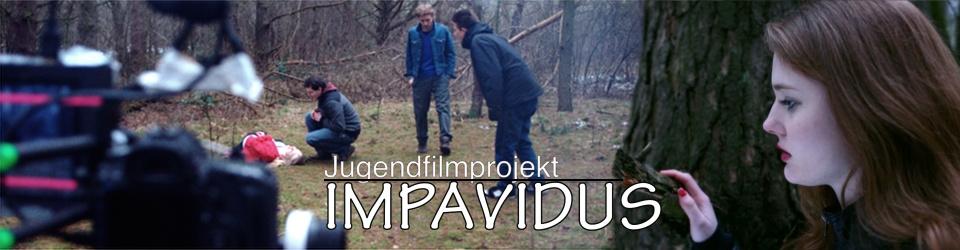 """Jugendfilmprojekt """"Impavidus"""""""